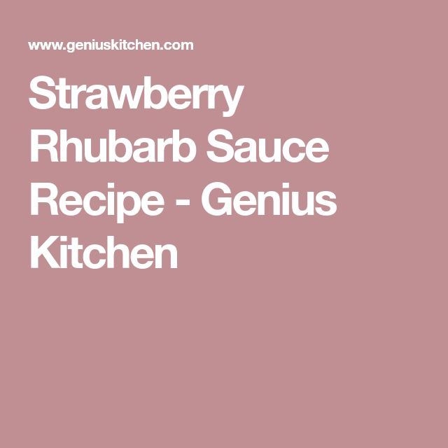 Strawberry Rhubarb Sauce Recipe - Genius Kitchen