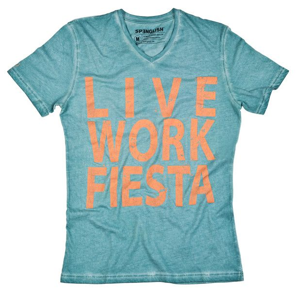 Live Work Fiesta Tee Aqua I can see a certain someone wearing this
