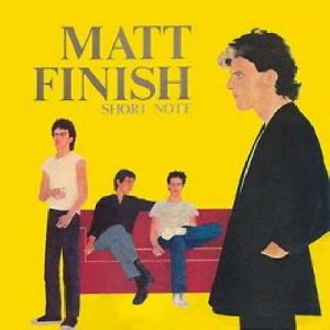 Matt Finish - such a great Aussie band from the 80s