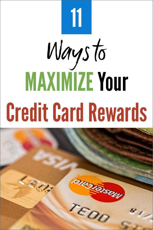 11 Ways To Maximize Your Credit Card Rewards And Cash Back Card