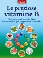 Le vitamine del gruppo B: proprietà e benefici