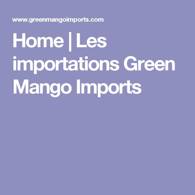 Home | Les importations Green Mango Imports