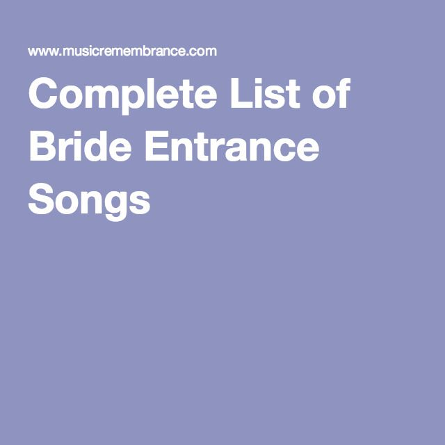 Complete List of Bride Entrance Songs. This huge list of bridal processional songs and wedding music tips with help you plan your wedding.  For more wedding song lists, wedding music ideas and tips: http://www.musicremembrance.com/category/blog/ #wedding #music #bridesongs #bridalporcessional #brideprocession #processionalsong #walkdowntheaisle #song #weddingmusic #brideentrance #weddingparty #entrance #grand #popular #classical #tunes #Orlando #Florida