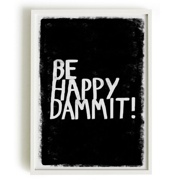 A4 Typography Poster, quote print, apartment decor, happy art - Be Happy Dammit. 18.00, via Etsy.