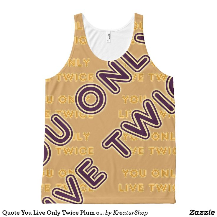 Quote You Live Only Twice Plum on any Color Tank Top