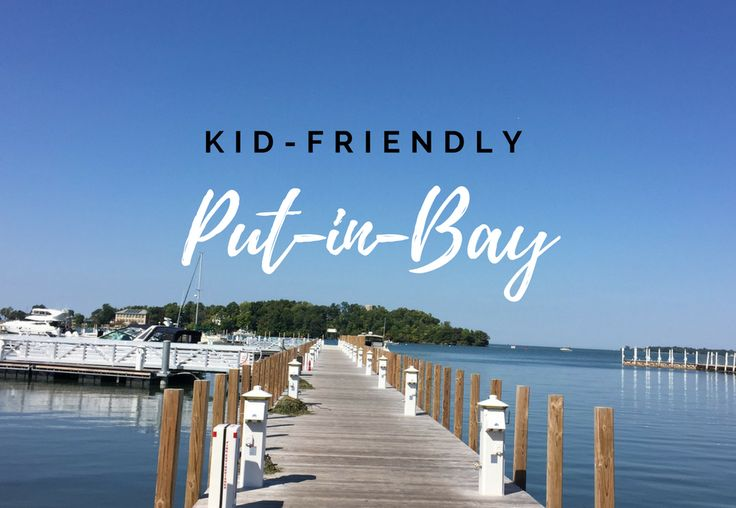 259 Best Family Fun At Put In Bay Images On Pinterest