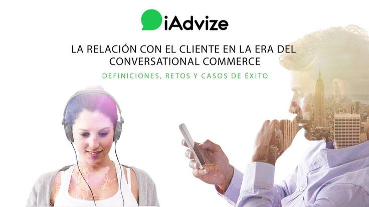 [Libro Blanco] la relación con el cliente en la era del conversational commerce