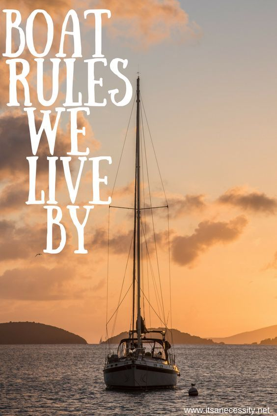 Living on a boat is hard to explain, they require their own set of rules. Here are a few we LIVE BY.  | sailing | sailboat | liveaboard | boat rules | sailboat living | boating | boating made easy | rules of boating | life on a boat | boat life | sailing with kids |