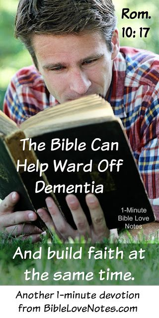 Reading Is One Way To Help Prevent Or Diminish The Effects Of Dementia But This Devotion Encourages Dual Benefits Gods Word Which Builds