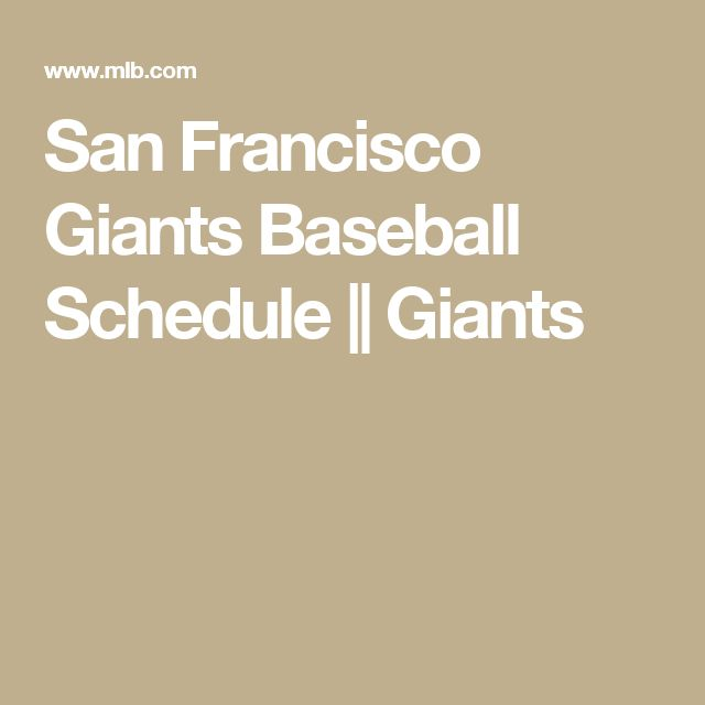 San Francisco Giants Baseball Schedule || Giants