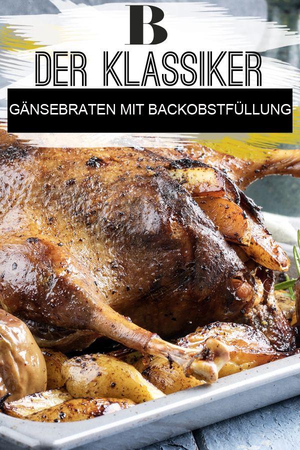 Gansebraten Mit Backobstfullung Rezept Braten Rezepte Pinterest