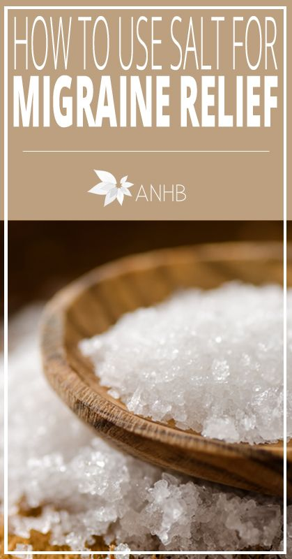 How to Use Salt for Migraine Relief - All Natural Home and Beauty.