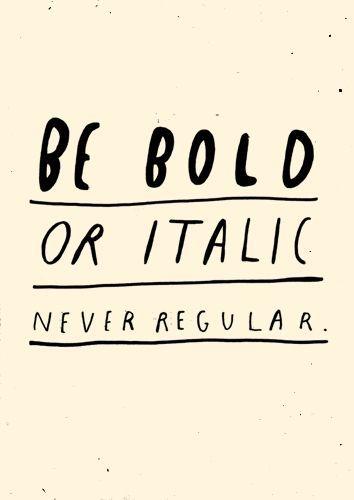 Anine Bing — BE BOLD OR ITALIC. NEVER REGULAR
