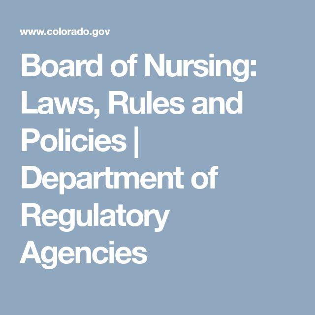 Board of Nursing: Laws, Rules and Policies | Department of Regulatory Agencies