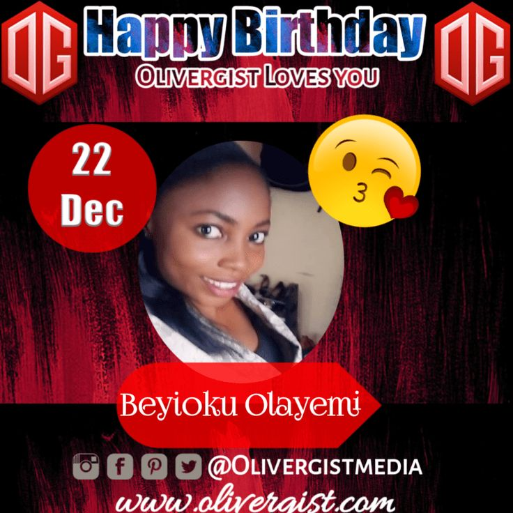 OG Special: Happy Birthday Wishes To Beyioku Olayemi | 22 ...