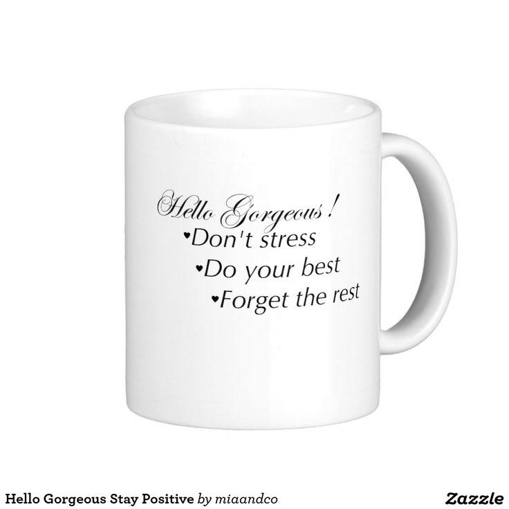 Hello Gorgeous Stay Positive Basic White Mug