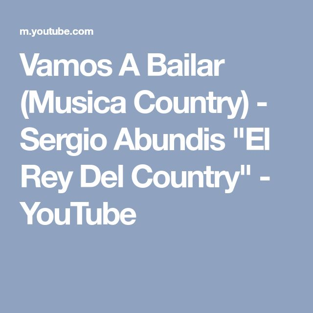 "Vamos A Bailar (Musica Country) - Sergio Abundis ""El Rey Del Country"" - YouTube"