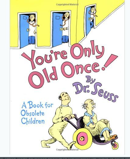Funny 70th birthday gift ideas: Fabulous book for adults describes the reality of growing older in Dr. Seuss' unique (hilarious) style!