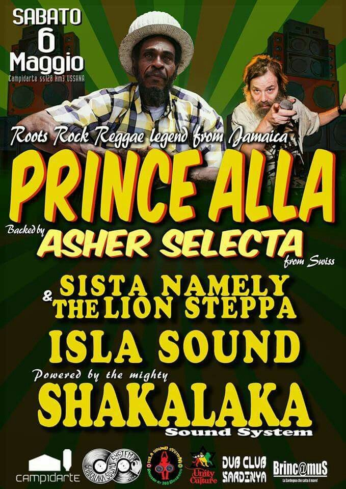 SABATO 6 MAGGIO -  Roots Rock Reggae Legend PRINCE ALLA  and Asher Selecta at #Campidarte #Ussana  Nico Khaled aka Lion Steppa i n i & the Great Sista Namely A.k.a Valentina Steri pon the mic inna digital stepper style  The veterans ISLA SOUND Sardinia Powered by the mighty mighty Shakalaka sound system  6 May, Campidarte is the place. #unityculturevents #islasoundaplay #IslaSound  #rootsandculture  #reggaemusic #dubmusic #rootsrockers #reggaerockers #sardiniareggae #cagliarievents