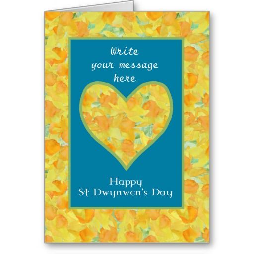 A pretty Greeting Card to personalise for St Dwynwen' s Day with a heart and border of golden daffodils and 'Happy St Dwynwen's Day' in English; from a watercolour pattern by Judy Adamson. Write your own messages on the front cover and inside: up to $3.50 - http://www.zazzle.com/custom_st_dwynwens_day_daffodils_heart_english_card-137961251598037485?type=notecard&view=113417940731146160&rf=238041988035411422&tc=pintw