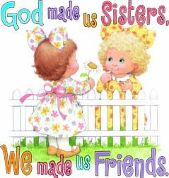 God_made_us_sisters ... For Beth and @Lynn Cook