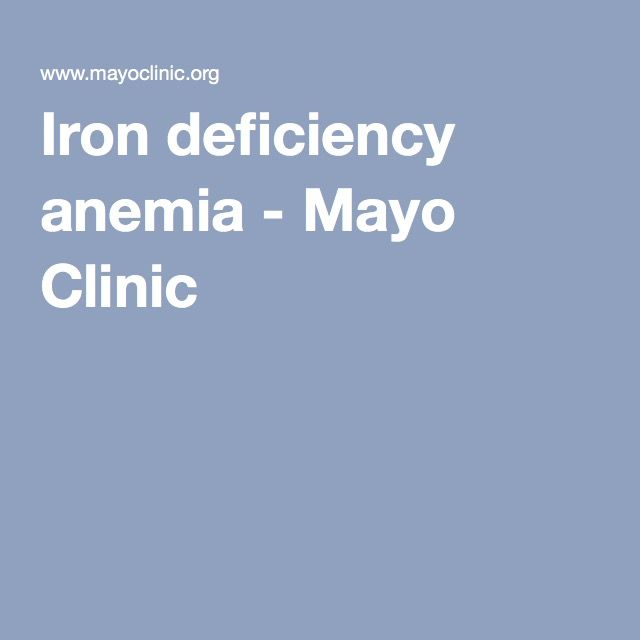 Iron deficiency anemia - Mayo Clinic