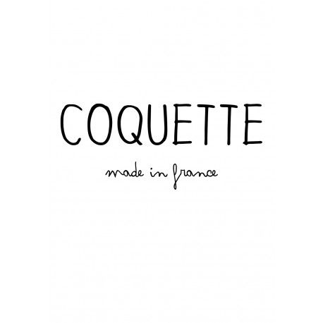 """ Coquette made in France"""