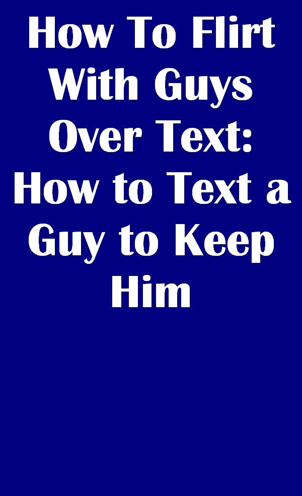 Him tease over to text how 2 Easy