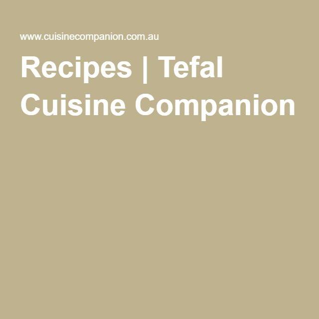 Recipes   Tefal Cuisine Companion