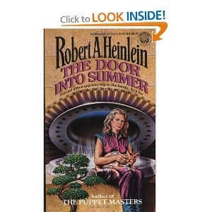 Tammy's D: The Door into Summer by Robert A. Heinlein. This is the time travel story that is supposed to be one of the standard bearers for the genre. It dealt with the paradoxes very well, although the book is a bit dated now. It starts in 1970 and goes to 2001, but having been written in the '50s, it had lots of things wrong in both those years. Still worth reading --just requires another kind of mental time travel.