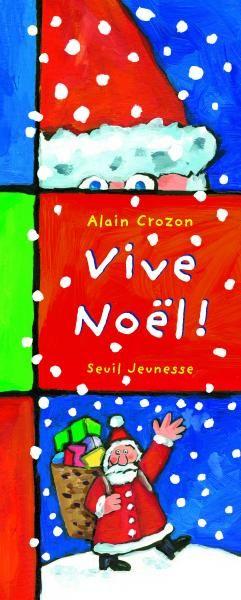 Vive Noël!, Alain Crozon, Jeunesse - Seuil   Editions Seuil