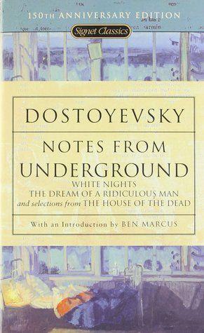 Notes from Underground by Fyodor Dostoyevsky.