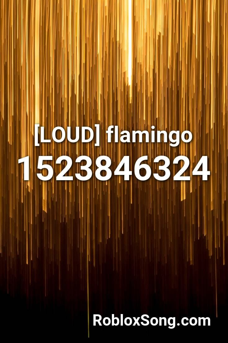Loud Flamingo Roblox Id Roblox Music Codes In 2020 Roblox