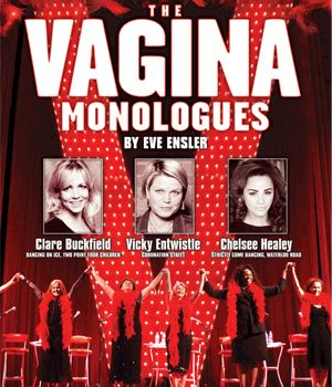 The Hexagon - The Vagina Monologues - Monday 1 October,  8pm            Eve Ensler's hilarious Broadway and West End smash hit is back with an all new, all star cast! Featuring TV favourite Clare Buckfield (Dancing on Ice Finalist, Two Point Four Children), the feisty and fabulous Vicky Entwistle (Coronation Street) and making her stage debut Chelsee Healey (Strictly Come Dancing Finalist, Waterloo Road).