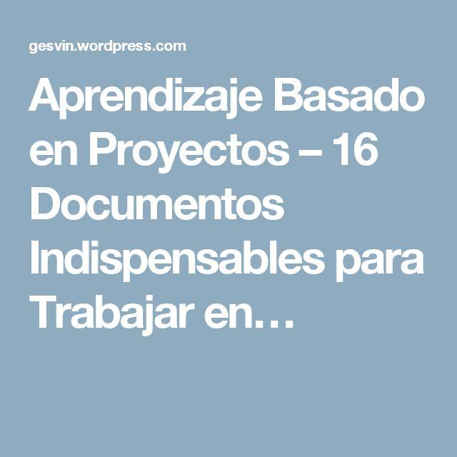 Aprendizaje Basado en Proyectos – 16 Documentos Indispensables para Trabajar en…