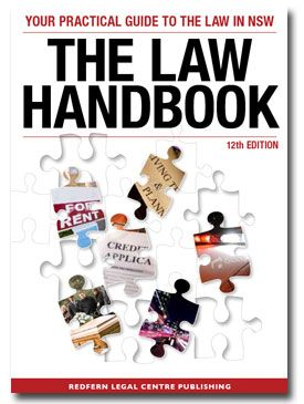 The law handbook: your practical guide to the law in New South Wales    All chapters from the 12th edition of The Law Handbook provided by Thomson Reuters for publication on the Find Legal Answers website.