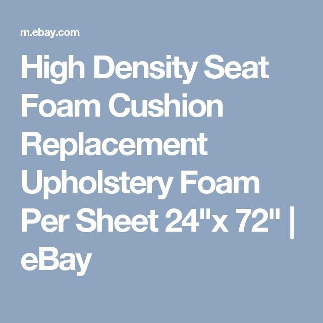 "High Density Seat Foam Cushion Replacement Upholstery Foam Per Sheet 24""x 72"" | eBay"