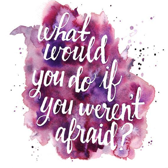 9x9 Art Print - What Would You Do If You Weren't Afraid - Watercolor Quote. $15.00, via Etsy.: