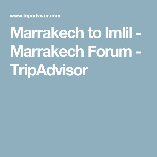 Marrakech to Imlil - Marrakech Forum - TripAdvisor