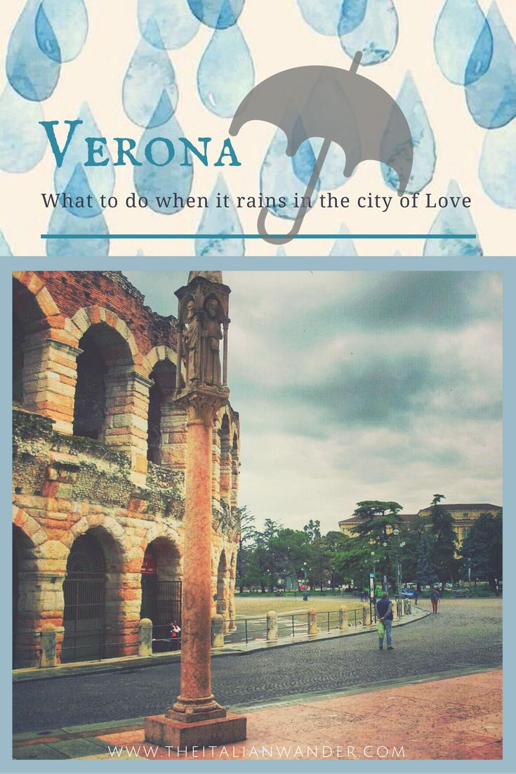What to do, see, experience in Verona on a rainy day.