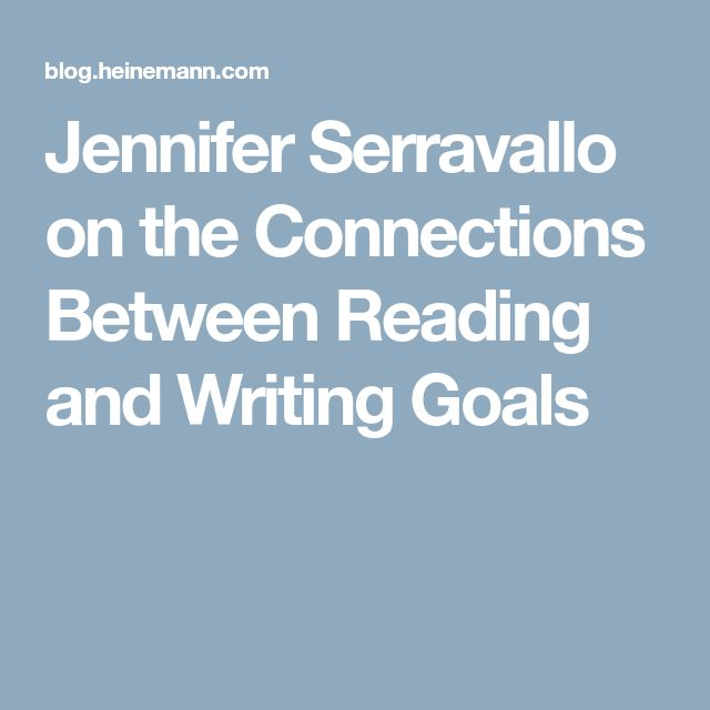Jennifer Serravallo on the Connections Between Reading and Writing Goals