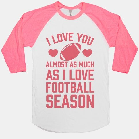 I Love You Almost As Much As I Love Football Season #football #season #love #sports #fall #pink #athletic #hearts #iloveyou