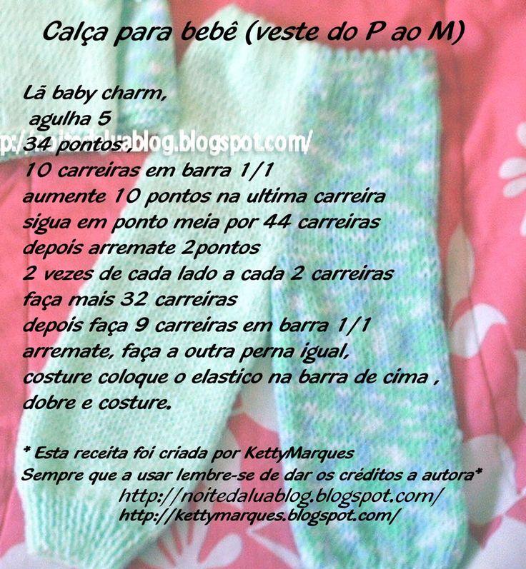 ♥ Kety Marques♥: Calça bebê lã Baby Charm Aslan 40 pontos - barra 1x1 12 carreiras aumentar 9 pontos em jersei e tricotar 50 carreiras retirar 2 p na carreira em tricot, 2 na jersei, 2 x