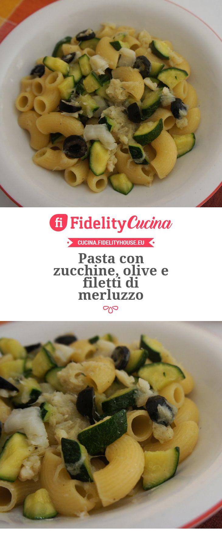 Pasta con zucchine, olive e filetti di merluzzo