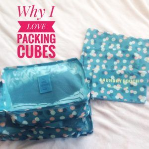 Why I LOVE Packing Cubes!