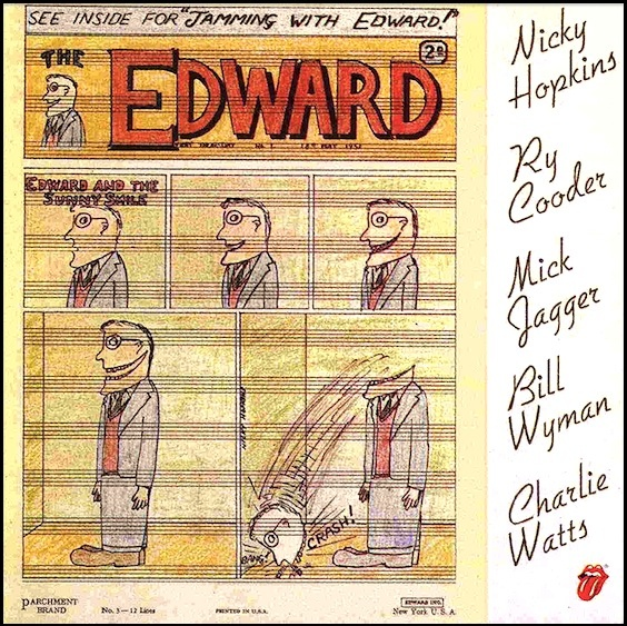 """Jamming With Edward"" (1971, Rolling Stone Records).  Their only LP.  Group consists of Nicky Hopkins, Ry Cooder, Mick Jagger, Bill Wyman and Charlie Watts."
