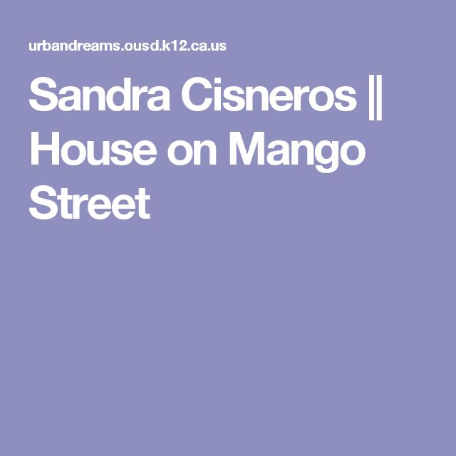 best the house on mango street ideas house on  from a general summary to chapter summaries to explanations of famous quotes the sparknotes the house on mango street study guide has everything you need