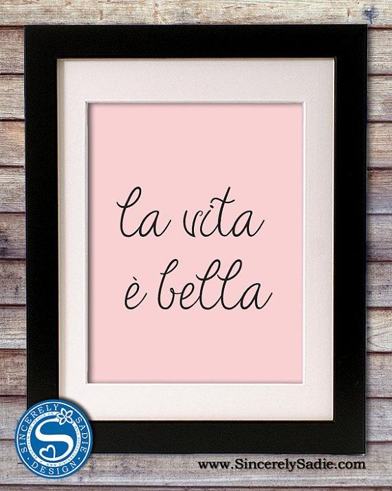 """La vita è bella """"Life is Beautiful"""" Italian Quote by SincerelySadieDesign @ Etsy"""