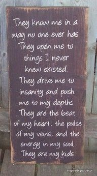 kids.Families Sayings, Sweets Quotes, Wood Signs, Family Sayings, My Heart, Be A Mom, Be A Parents, So True, Being A Mom