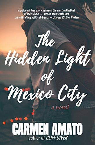 The Hidden Light of Mexico City by Carmen Amato
